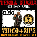Terra Firma - &#39Git Down&#39 MP3/Video Pack