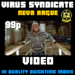 Virus Syndicate - &#39Neva Argue&#39 Video Download