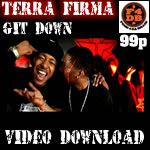 Terra Firma - &#39Git Down&#39 Video Download