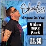 "Shameless ""Shame On You"" MP3/Video Pack"